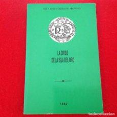 Catálogos y Libros de Monedas: LA CRISIS DE LA ISLA DE ORO, DE FERNANDO SERRANO MANGAS, UNIVERSIDAD DE EXTREMADURA 1992,153 PÁGINAS. Lote 146108874