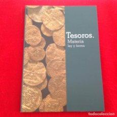 Catálogos y Libros de Monedas: TESOROS, MATERIA, LEY Y FORMA, MURCIA 2014-15, 121 PÁGINAS, ENCUADERNADO EN RUSTICA CON SOLAPAS.. Lote 146111006
