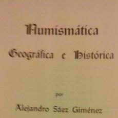 Catálogos y Libros de Monedas: NUMÍSMÁTICA GEOGRAFICA E HISTORICA. ALEJANDRO SAEZ GIMENEZ, TOMO I,FOTOS MONEDAS 1973. Lote 146478526