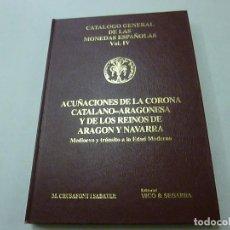 Catálogos y Libros de Monedas: CATALOGO GENERAL DE LAS MONEDAS ESPAÑOLA-VOL. IV -ACUÑACIONES DE LA CORONA CATALANO-ARGONESA..VICO-N. Lote 147166414