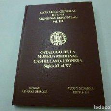 Catálogos y Libros de Monedas: CATALOGO GENERAL DE LAS MONEDAS ESPAÑOLA-VOL. III- NONEDA MEDIEVAL CASTELLNO-LEONESA-VICO-N 1. Lote 147166622