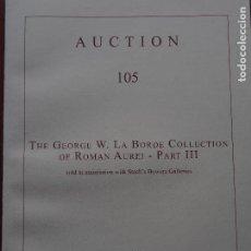 Catálogos y Libros de Monedas: NUMISMATICA ARS CLASSICA - 105 THE GEORGE W. LA BORDE COLLECTION - AUREOS ROMANOS - COLECCIONISTAS. Lote 147445482