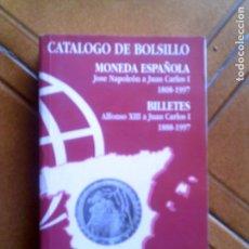 Catálogos y Libros de Monedas: LIBRO CATALOGO DE BOLSILLO DE JOSE NAPOLEON A JUAN CARLOS 1 Y BILLETES. Lote 147486350