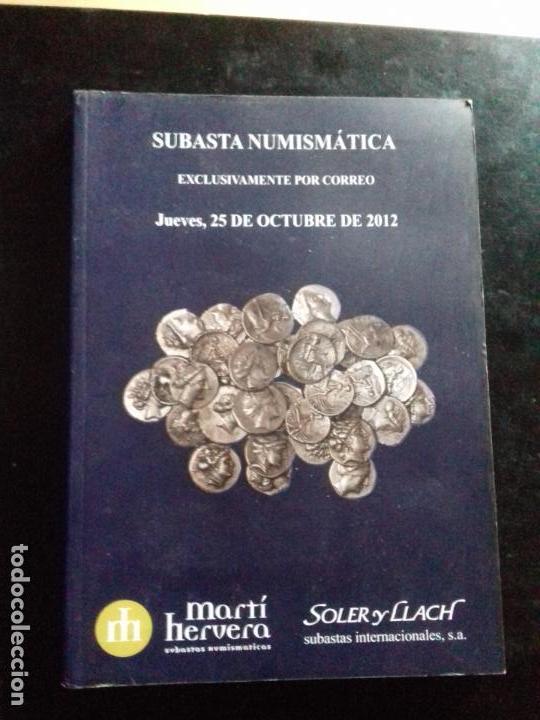 SUBASTA. MARTI HERVERA. OCTUBRE - 2012. (Numismática - Catálogos y Libros)
