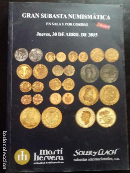 SUBASTA. MARTI HERVERA. ABRIL - 2015. (Numismática - Catálogos y Libros)