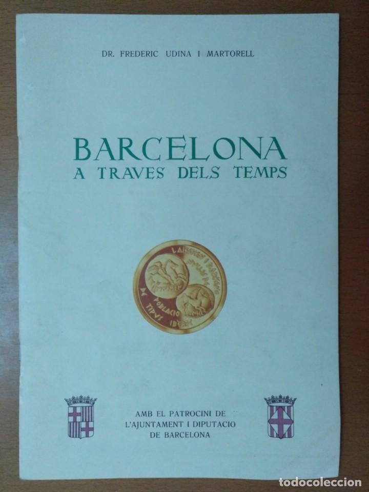 BARCELONA A TRAVES DEL TEMPS FREDERIC UDINA MEDALLES D'OR I ARGENT 1971 (Numismática - Catálogos y Libros)