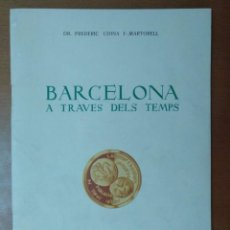 Catálogos y Libros de Monedas: BARCELONA A TRAVES DEL TEMPS FREDERIC UDINA MEDALLES D'OR I ARGENT 1971. Lote 147845662