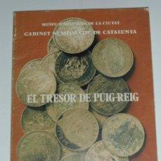 Catálogos y Libros de Monedas: CATALEG D'EXPOSICIO. EL TRESOR DE PUIG-REIG. PUIGREIG. GABINET NUMISMATIC DE CATALUNYA. 77 P. CCTT. Lote 147963074