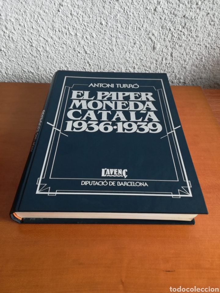 Catálogos y Libros de Monedas: El paper moneda català Emissions de la guerra 1936-1939 - Andorra - A. Turró - Foto 2 - 148317576