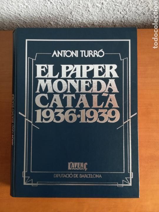 EL PAPER MONEDA CATALÀ EMISSIONS DE LA GUERRA 1936-1939 - ANDORRA - A. TURRÓ (Numismática - Catálogos y Libros)