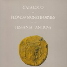 Catálogos y Libros de Monedas: CATÁLOGO DE PLOMOS MONETIFORMES DE LA HISPANIA ANTIGUA.. Lote 172701068