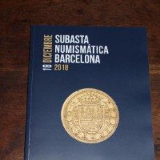 Catálogos y Libros de Monedas: CATALOGO SUBASTA NUMISMATICA BARCELONA SOLER Y LLACH MARTI HERVERA. 18 DICIEMBRE 2018. VER FOTOS. Lote 149234074