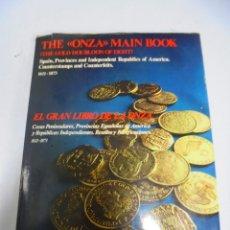 Catálogos y Libros de Monedas: CATALOGO. THE ONZA MAIN BOOK. EL GRAN LIBRO DE LA ONZA. FERRAN Y XAVIER. CALICO. LEER DESCRIPCION. Lote 149284370