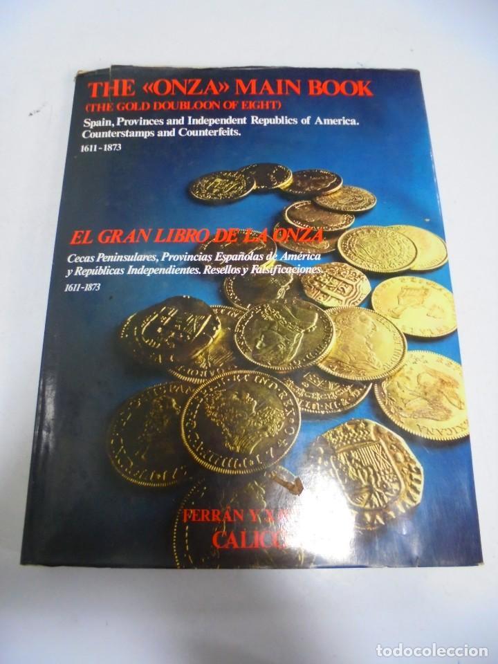 Catálogos y Libros de Monedas: CATALOGO. THE ONZA MAIN BOOK. EL GRAN LIBRO DE LA ONZA. FERRAN Y XAVIER. CALICO. LEER DESCRIPCION - Foto 2 - 149284370