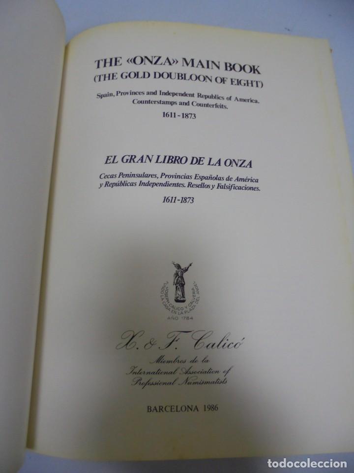 Catálogos y Libros de Monedas: CATALOGO. THE ONZA MAIN BOOK. EL GRAN LIBRO DE LA ONZA. FERRAN Y XAVIER. CALICO. LEER DESCRIPCION - Foto 10 - 149284370