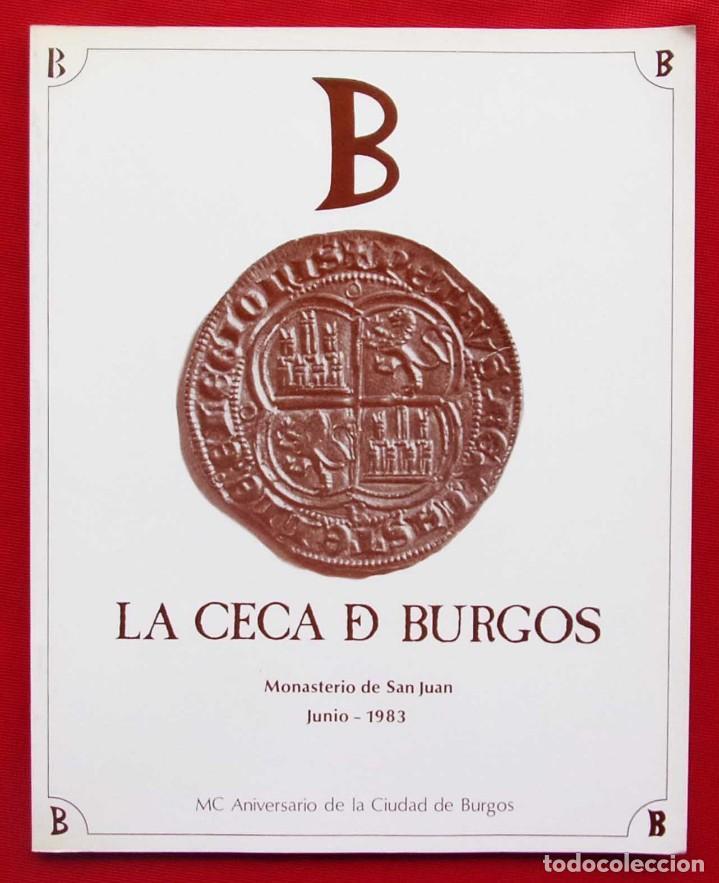 LA CECA DE BURGOS. AÑO: 1983. BUEN ESTADO. ACUÑACIONES DE MONEDA. SIGLOS XI AL XVIII. (Numismática - Catálogos y Libros)