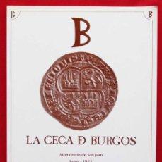 Catálogos y Libros de Monedas: LA CECA DE BURGOS. AÑO: 1983. BUEN ESTADO. ACUÑACIONES DE MONEDA. SIGLOS XI AL XVIII.. Lote 209369456