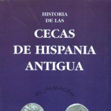Catálogos y Libros de Monedas: HISTORIA DE LAS CECAS DE HISPANIA ANTIGUA (E. COLLANTES) 1997 - RETRACTILADO. Lote 206971067