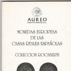 Catalogues et Livres de Monnaies: SMONEDAS EUROPEAS CASAS REALES ESPAÑOLAS.COLECCIÓN ROCABERTI.MAYO 1992.NO CONTIENE PRECIOS REALIZADO. Lote 149928726