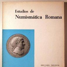 Catálogos y Libros de Monedas: ESTUDIOS DE NUMISMÁTICA ROMANA - BARCELONA 1964 - ILUSTRADO. Lote 150711726