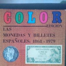 Catálogos y Libros de Monedas: LAS MONEDAS Y BILLETES ESPAÑOLES 1868 1979 - EDICION COLOR. Lote 150768530