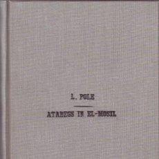 Catálogos y Libros de Monedas: LANE POLE, STANLEY: BENEE ZENGEE. ATABEGS IN EL-MOSIL. (SON FOTOCOPIAS) NUMISMÁTICA. Lote 151129798