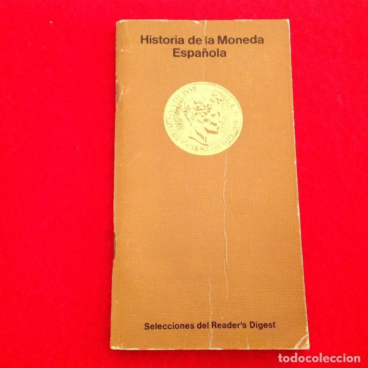 HISTORIA DE LA MONEDA ESPAÑOLA, DE SELECCIONES READER'S DIGEST, 80 PÁGINAS CON ILUSTRACIONES 15X8 CM (Numismática - Catálogos y Libros)