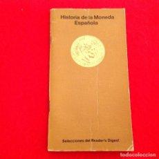 Catálogos y Libros de Monedas: HISTORIA DE LA MONEDA ESPAÑOLA, DE SELECCIONES READER'S DIGEST, 80 PÁGINAS CON ILUSTRACIONES 15X8 CM. Lote 151284790