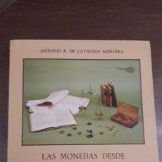 Catálogos y Libros de Monedas: LAS MONEDAS DESDE ALFONSO X VISTAS POR UN ENSAYADOR DE FELIPE V. Lote 151482200