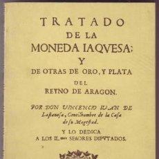 Catálogos y Libros de Monedas: LASTANOSA, VICENCIO JUAN DE: TRATADO DE LA MONEDA IAQUESA; Y DE OTRAS DE ORO, Y PLATA DEL REYNO DE . Lote 151634398