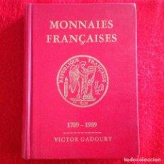 Catálogos y Libros de Monedas: CATALOGO DE MONEDA FRANCESA 1789-1989, EDICIÓN ESPECIAL DEL BICENTENARIO. DE VICTOR GADOURY, 544 PAG. Lote 151948962