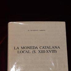 Catálogos y Libros de Monedas: LA MONEDA CATALANA LOCAL (S. XIII-XVIII) - MIQUEL CRUSAFONT SABATER - INSTITUT D'ESTUDIS CATALANS 19. Lote 151987957