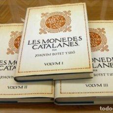 Catálogos y Libros de Monedas: LES MONEDES CATALANES. J. BOTET I SISÓ. OBRA COMPLETA. 3 VOLÚMENES. . Lote 152238206