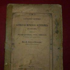 Catálogos y Libros de Monedas: CATÁLOGO GENERAL DE LAS ANTIGUAS MONEDAS AUTÓNOMAS DE ESPAÑA. MADRID. 1858.. Lote 152701550