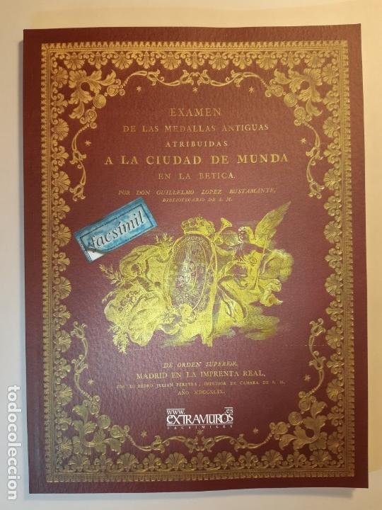 EXAMEN DE LAS MEDALLAS ANTIGUAS ATRIBUIDAS A LA CIUDAD DE MUNDA (FACSÍMIL 1799). MONEDAS NUMISMÁTICA (Numismática - Catálogos y Libros)