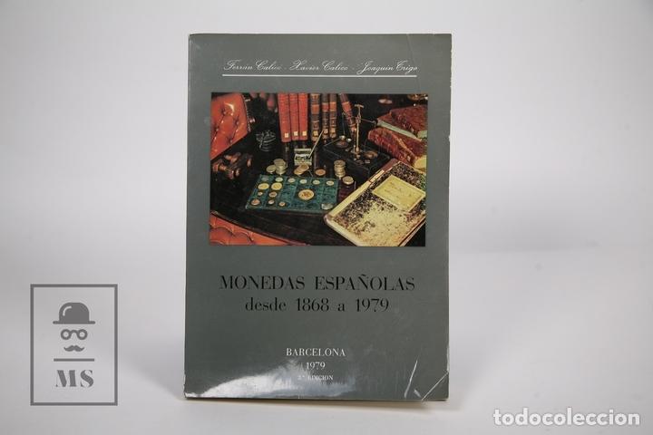 LIBRO - MONEDAS ESPAÑOLAS DESDE 1868 A 1979 / FERRÁN Y XAVIER CALICÓ, JOAQUÍN TRIGO - 3ª ED. 1979 (Numismática - Catálogos y Libros)