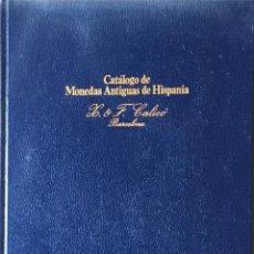 Catálogos y Libros de Monedas: CATÁLOGO DE MONEDAS ANTIGUAS DE HISPANIA. X&F. CALICÓ.. Lote 157592738