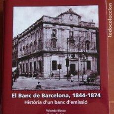 Catálogos y Libros de Monedas: EL BANC DE BARCELONA 1844-1874 YOLANDA BLASCO CARLES SUDRIÁ. Lote 158899646