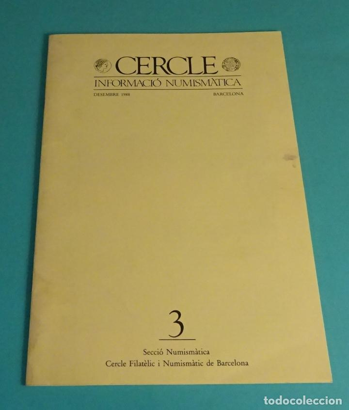 CERCLE. INFORMACIÓ NUMISMÀTICA. Nº 3 DESEMBRE 1988 (Numismática - Catálogos y Libros)