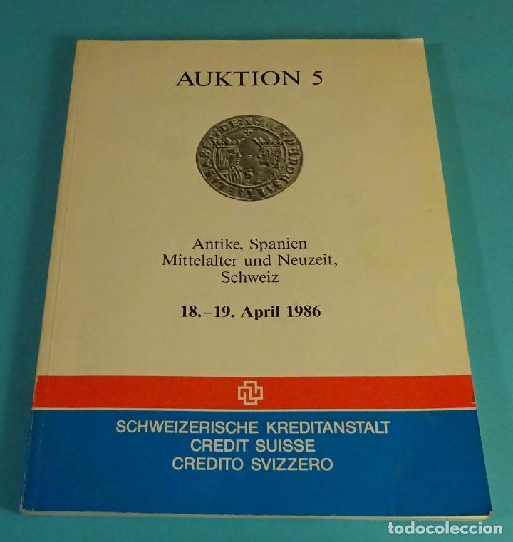 CATÁLOGO SUBASTA CREDIT SUISSE. ABRIL 1986 (Numismática - Catálogos y Libros)