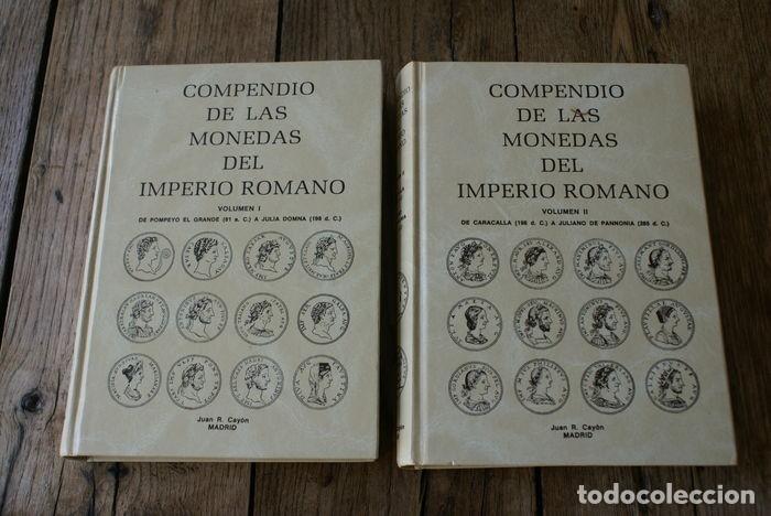 TOMOS I Y II COMPENDIO DE MONEDAS DEL IMPERIO ROMANO JUAN RAMÓN CAYÓN (Numismática - Catálogos y Libros)