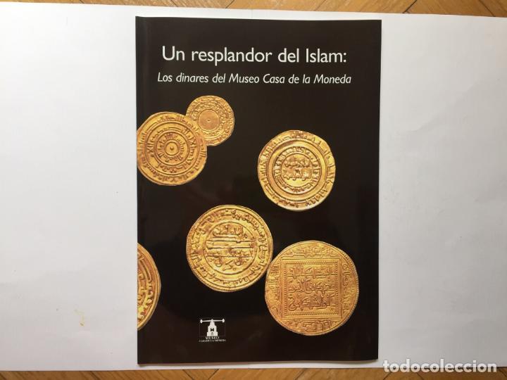 NUMISMÁTICA: UN RESPLANDOR DEL ISLAM: LOS DINARES (CASA DE LA MONEDA, 2004) CATÁLOGO. ¡ORIGINAL! (Numismática - Catálogos y Libros)