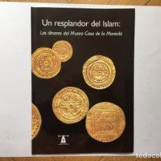 Catálogos y Libros de Monedas: NUMISMÁTICA: UN RESPLANDOR DEL ISLAM: LOS DINARES (CASA DE LA MONEDA, 2004) CATÁLOGO. ¡ORIGINAL!. Lote 176391438