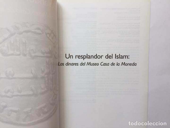 Catálogos y Libros de Monedas: Numismática: Un resplandor del Islam: los dinares (Casa de la Moneda, 2004) Catálogo. ¡ORIGINAL! - Foto 3 - 266975194