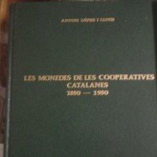 Catálogos y Libros de Monedas: LES MONEDES DE LES COOPERATIVES CATALANES 1850 - 1950 - PORTAL DEL COL·LECCIONISTA *****. Lote 161095150