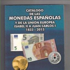 Catálogos y Libros de Monedas: CATÁLOGO DE LAS MONEDAS ESPAÑOLAS DE ISABEL II A FELIPE VI 2015. HERMANOS GUERRA. (012). Lote 213623908