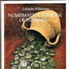 Catálogos y Libros de Monedas: LIBRO,NUMISMATICA ANTIGUA DE HISPANIA,AÑO 1979,MONEDAS IBERICAS,ROMANAS,AS,DENARIO,SESTERCIO,TESOROS. Lote 163782326