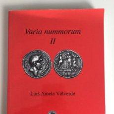Catálogos y Libros de Monedas: VARIA NUMMORUM II , LUIS AMELA , BARCELONA 2013 . Lote 163944938