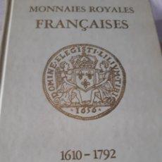 Catálogos y Libros de Monedas: MONNAIES ROYALES FRANÇAISES 1610-1792 ED 1978. Lote 165866589