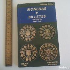 Catálogos y Libros de Monedas: CATÁLOGO BÁSICO MONEDAS Y BILLETES ESPAÑOLES 1833-1992. EDICIÓN 1993. NUMISMATICA CARLOS FUSTER. Lote 166459002
